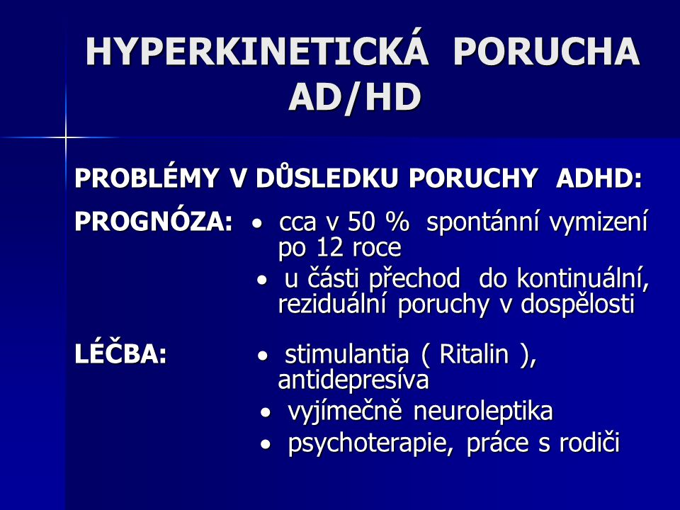 HYPERKINETICKÁ PORUCHA AD/HD
