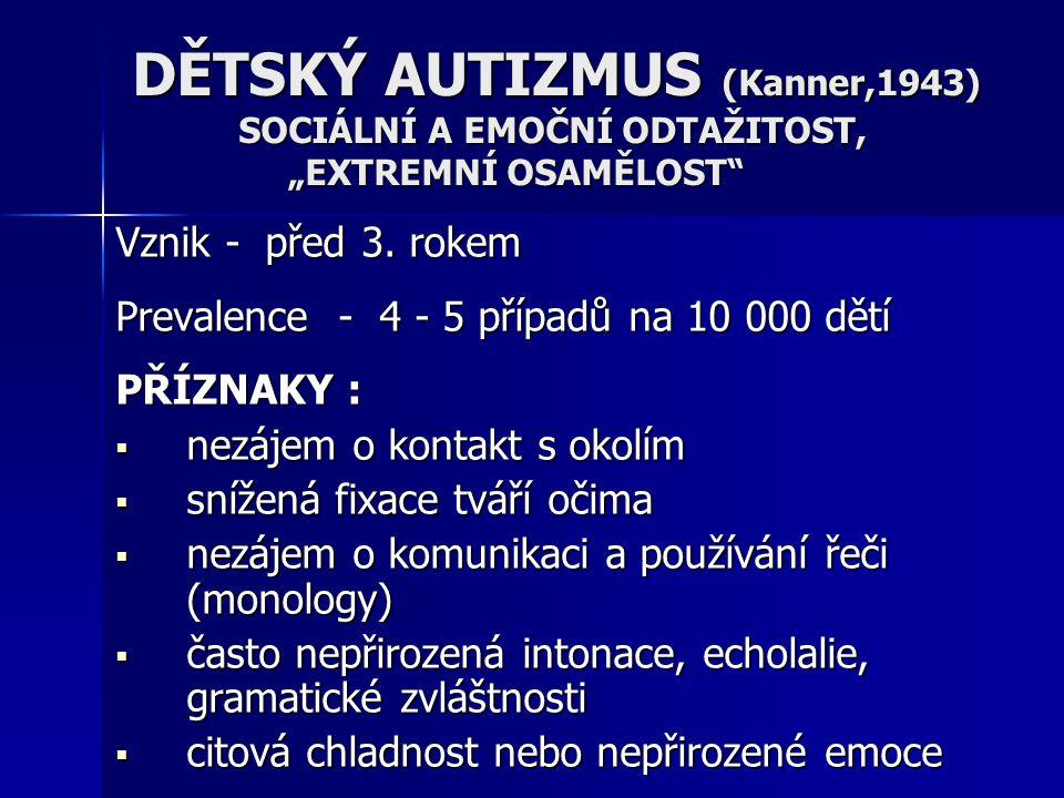 DĚTSKÝ AUTIZMUS (Kanner,1943)
