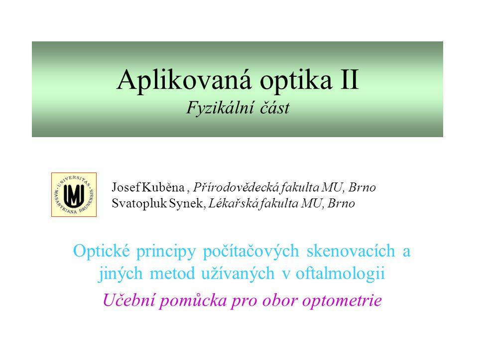 Aplikovaná optika II Fyzikální část