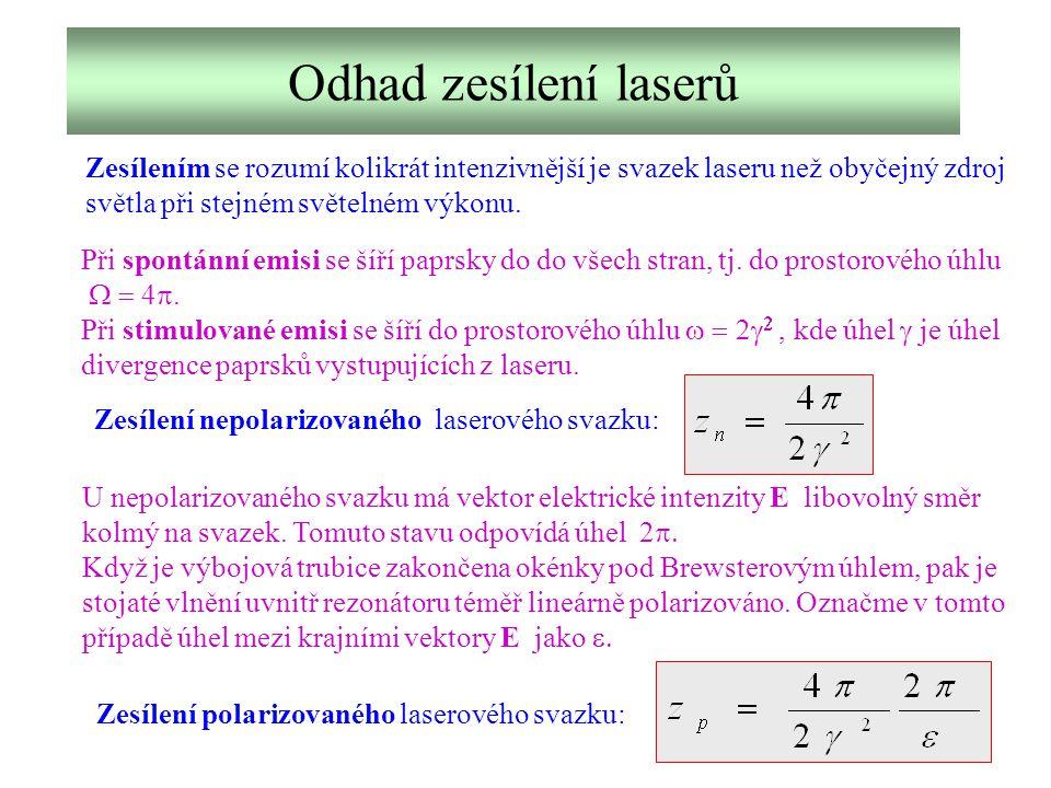 Odhad zesílení laserů Zesílením se rozumí kolikrát intenzivnější je svazek laseru než obyčejný zdroj.