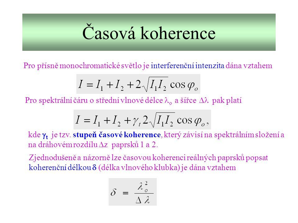 Časová koherence Pro přísně monochromatické světlo je interferenční intenzita dána vztahem.