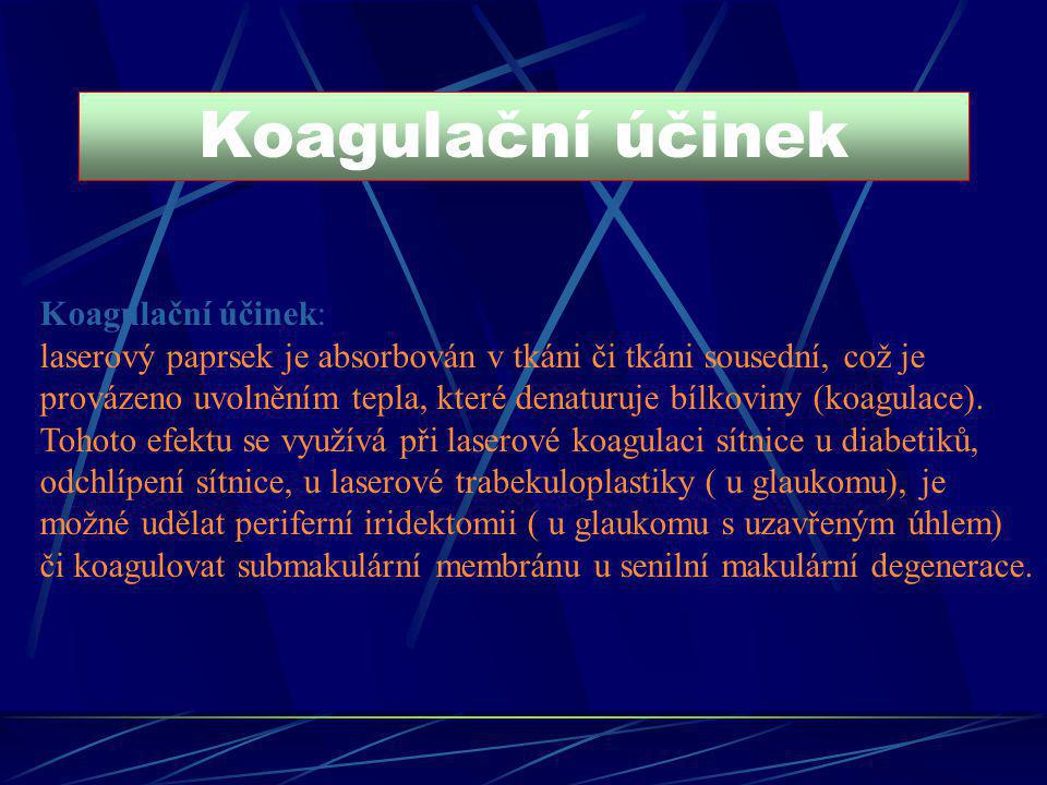 Koagulační účinek Koagulační účinek: