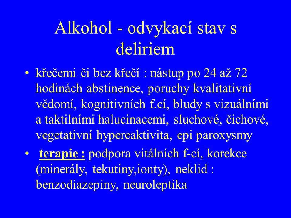Alkohol - odvykací stav s deliriem