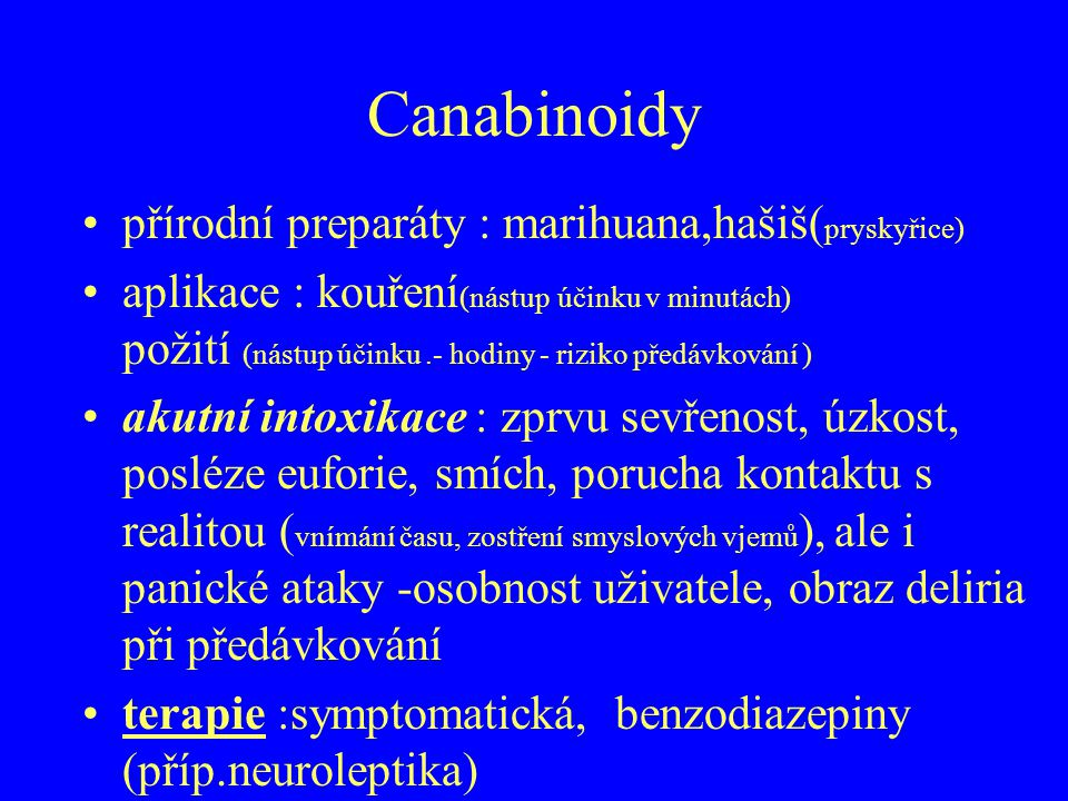 Canabinoidy přírodní preparáty : marihuana,hašiš(pryskyřice)