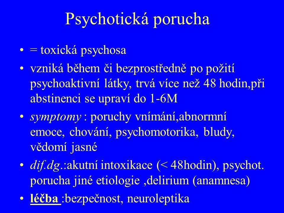 Psychotická porucha = toxická psychosa
