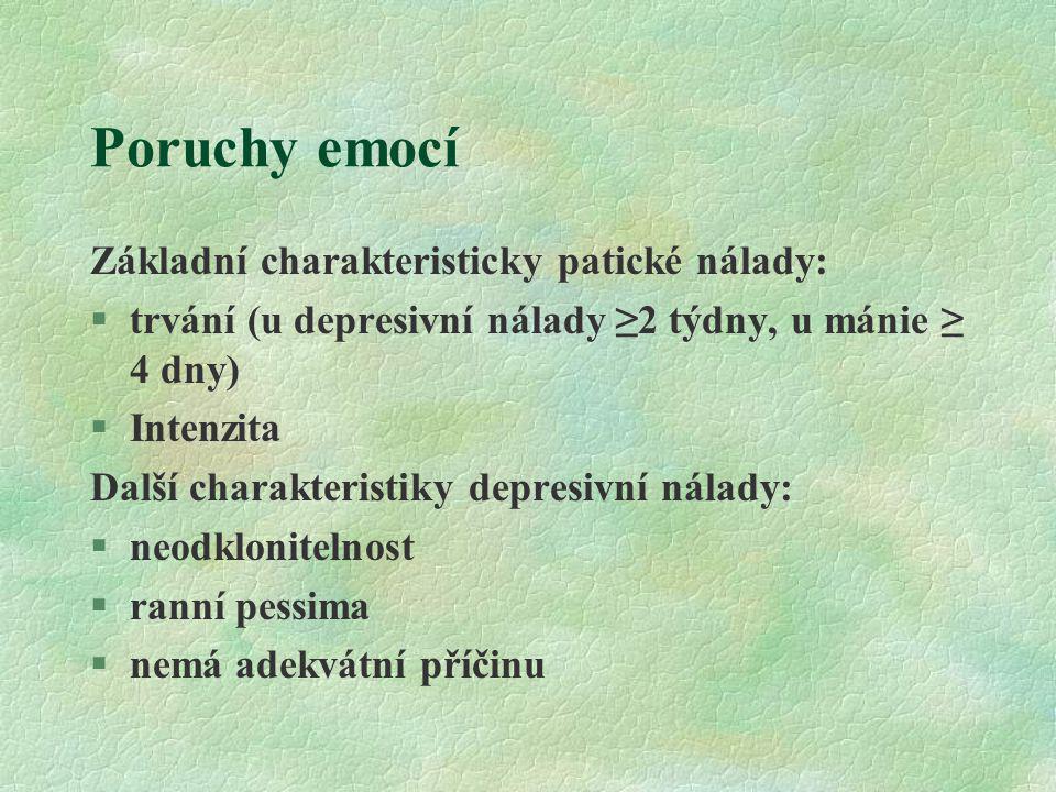 Poruchy emocí Základní charakteristicky patické nálady: