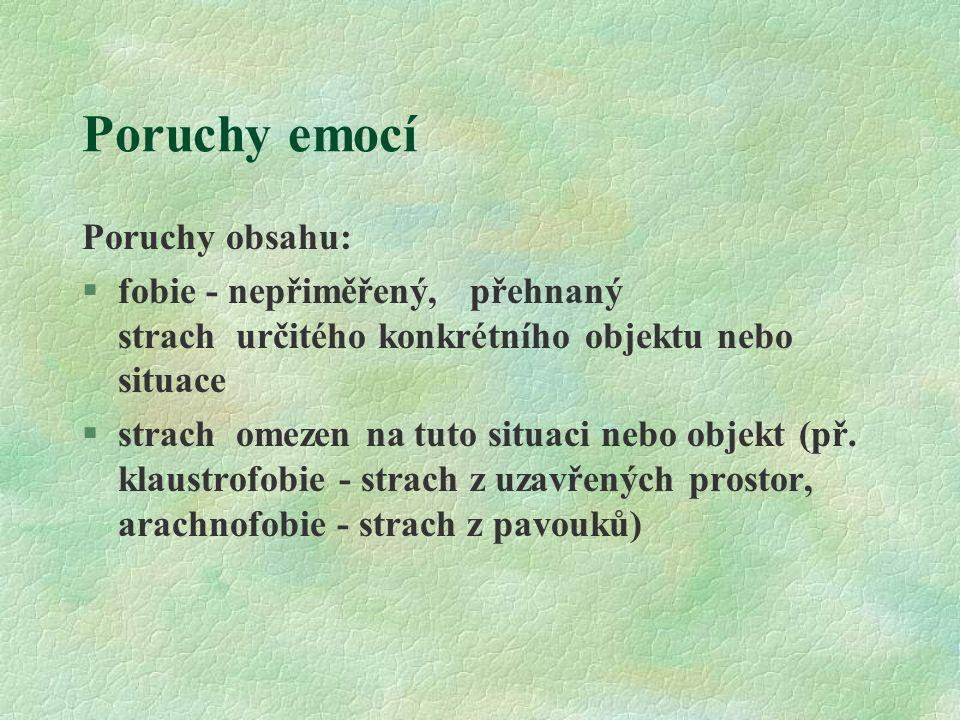 Poruchy emocí Poruchy obsahu: