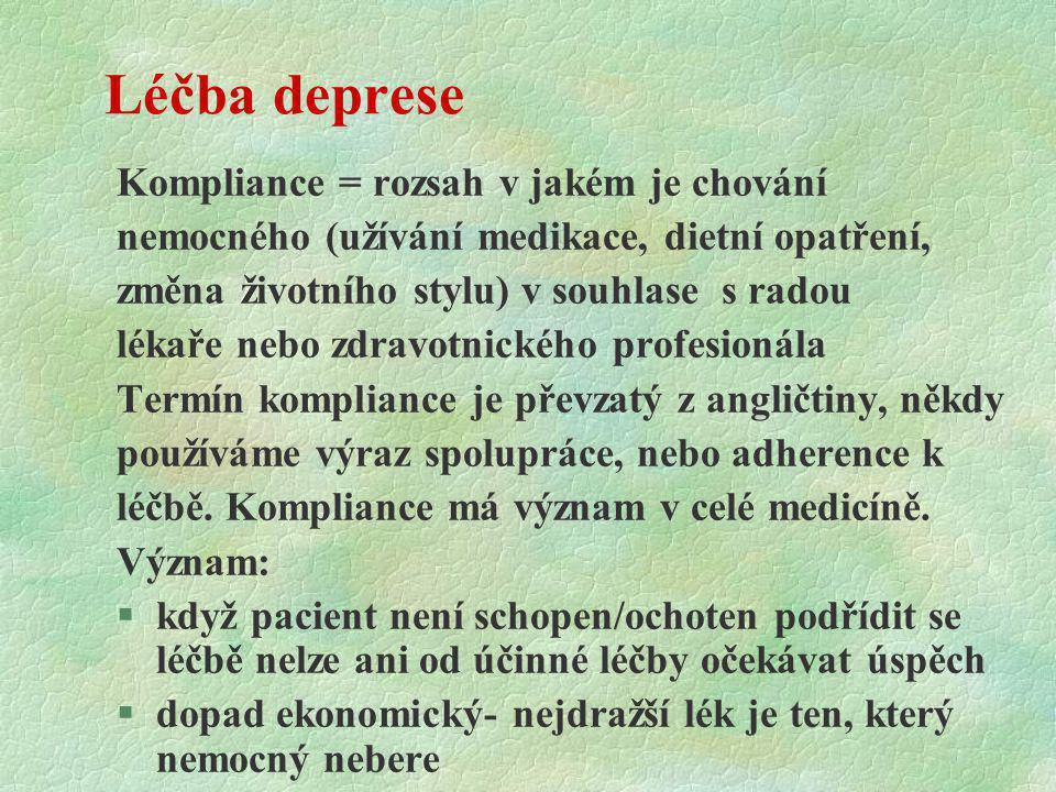 Léčba deprese Kompliance = rozsah v jakém je chování