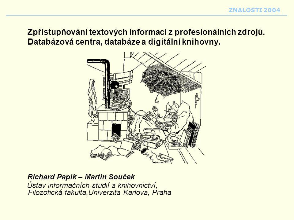 ZNALOSTI 2004 Zpřístupňování textových informací z profesionálních zdrojů. Databázová centra, databáze a digitální knihovny.