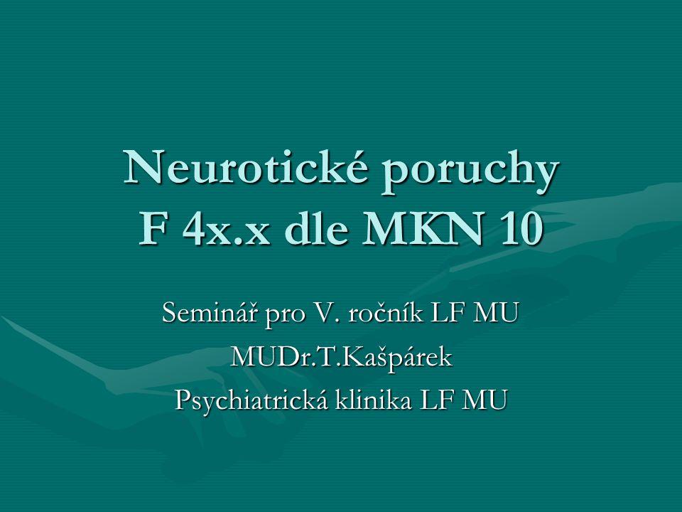 Neurotické poruchy F 4x.x dle MKN 10