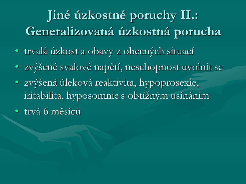 Jiné úzkostné poruchy II.: Generalizovaná úzkostná porucha