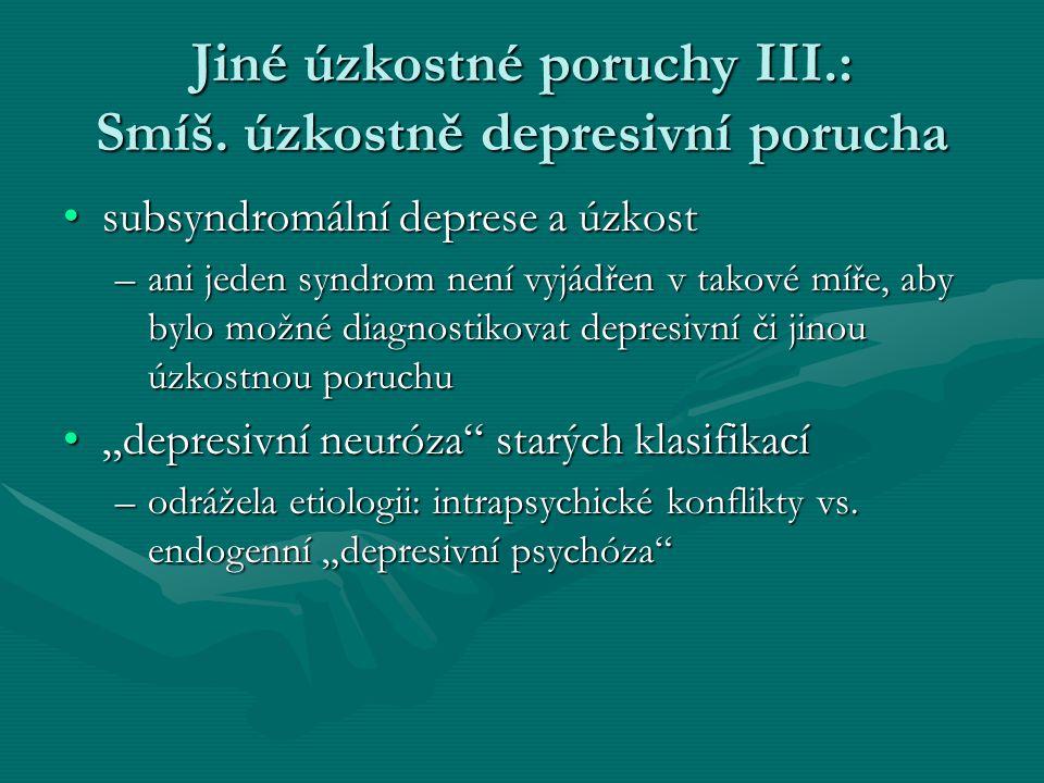 Jiné úzkostné poruchy III.: Smíš. úzkostně depresivní porucha