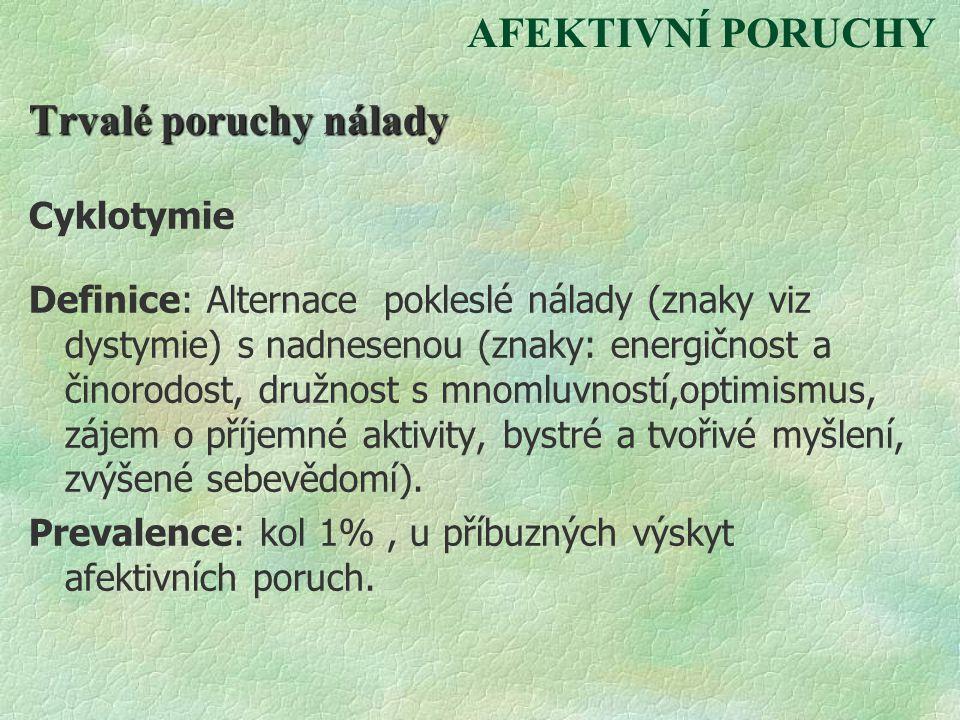 AFEKTIVNÍ PORUCHY Trvalé poruchy nálady Cyklotymie