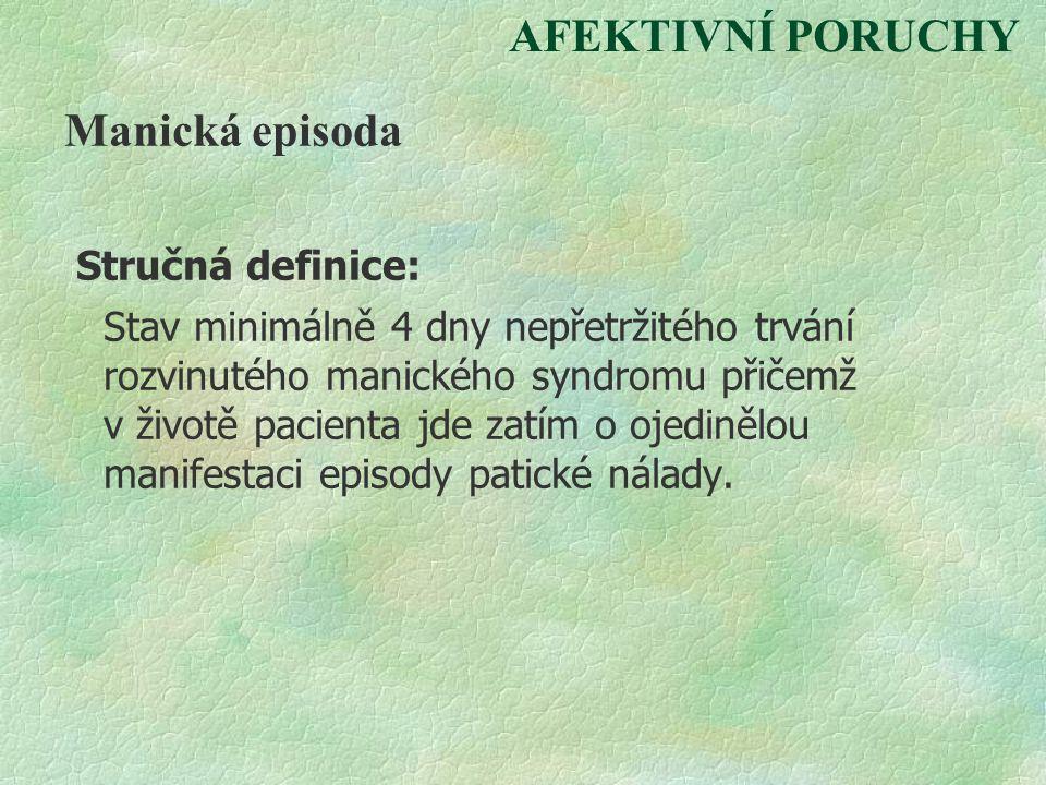 AFEKTIVNÍ PORUCHY Manická episoda Stručná definice: