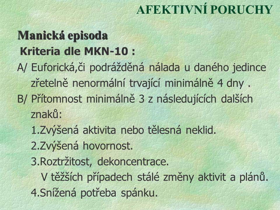 AFEKTIVNÍ PORUCHY Manická episoda Kriteria dle MKN-10 :