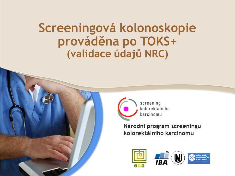 Screeningová kolonoskopie prováděna po TOKS+ (validace údajů NRC)