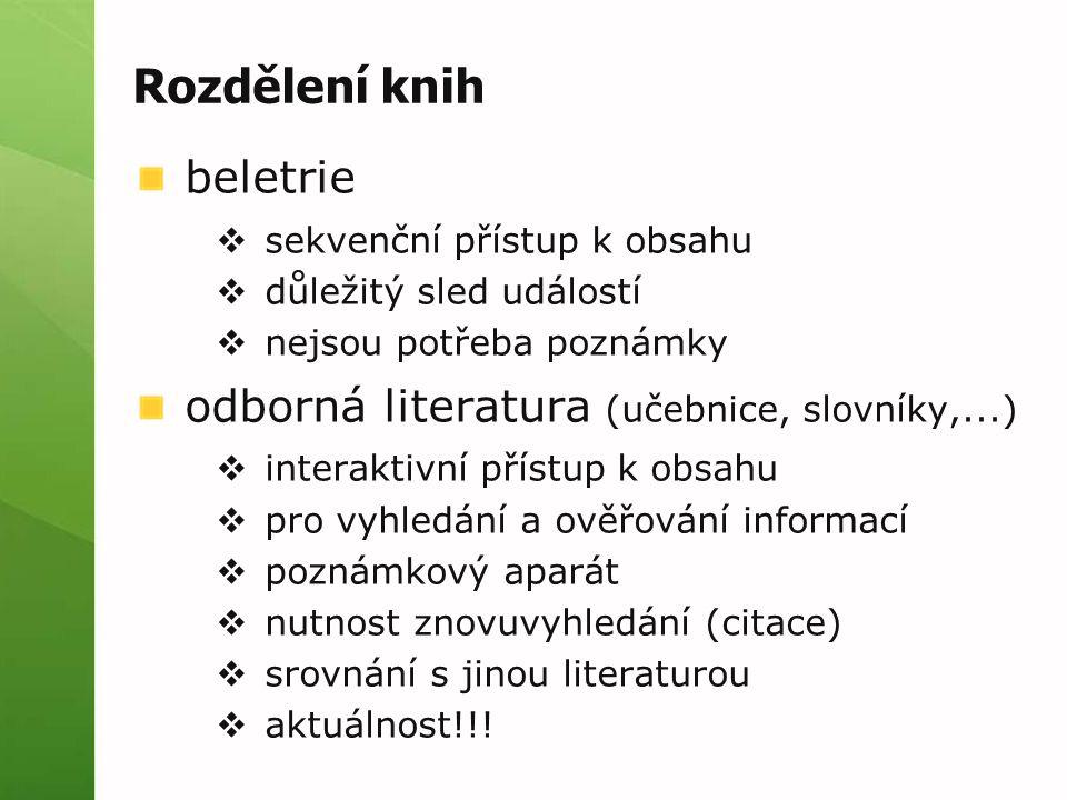 Rozdělení knih beletrie odborná literatura (učebnice, slovníky,...)