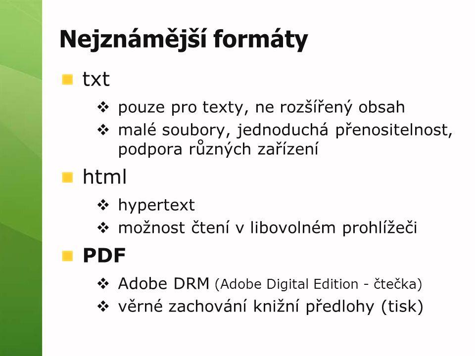 Nejznámější formáty txt html PDF pouze pro texty, ne rozšířený obsah