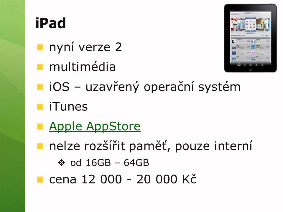 iPad nyní verze 2 multimédia iOS – uzavřený operační systém iTunes