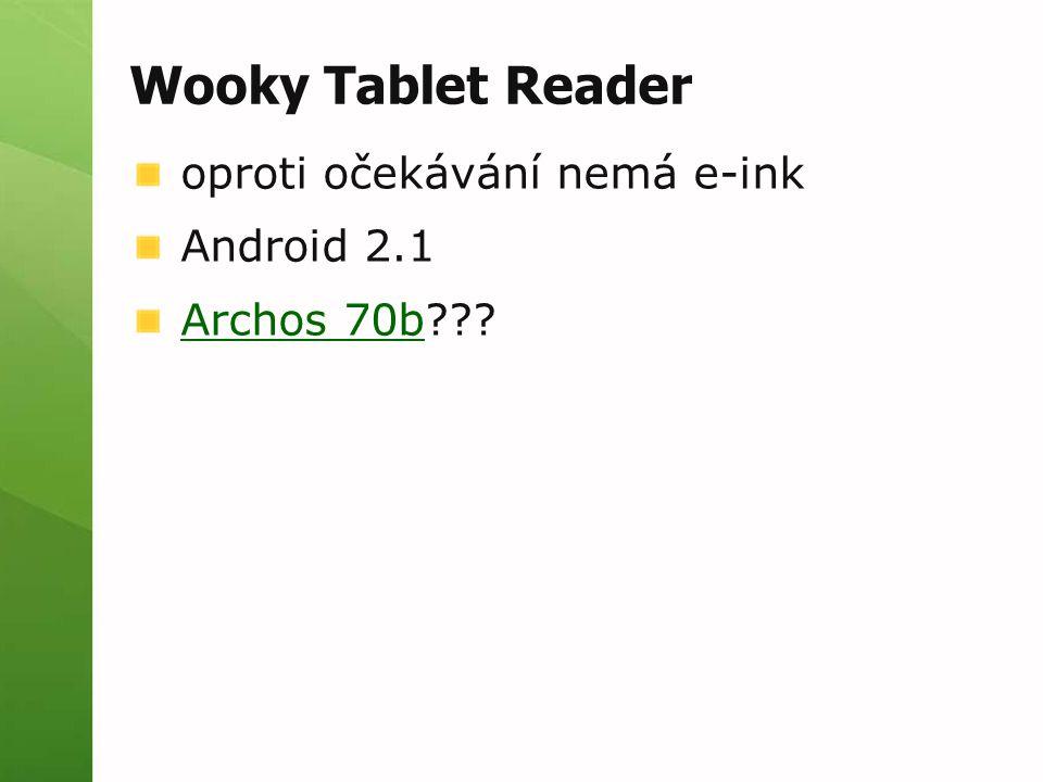 Wooky Tablet Reader oproti očekávání nemá e-ink Android 2.1