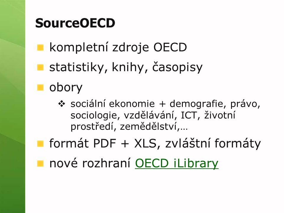 SourceOECD kompletní zdroje OECD statistiky, knihy, časopisy obory