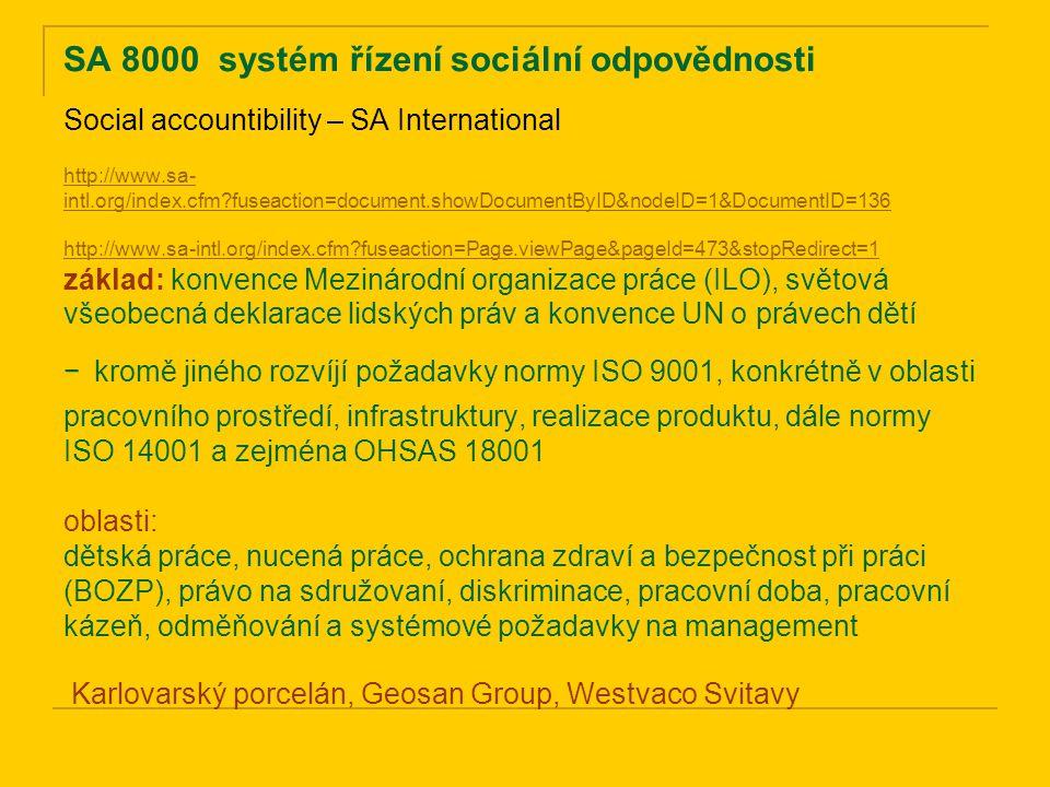 SA 8000 systém řízení sociální odpovědnosti http://www. sa-intl