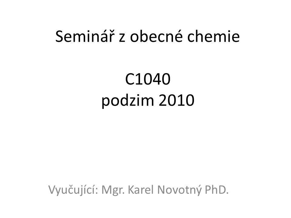 Seminář z obecné chemie C1040 podzim 2010