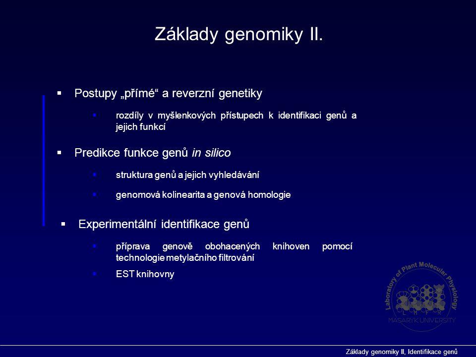 """Základy genomiky II. Postupy """"přímé a reverzní genetiky"""