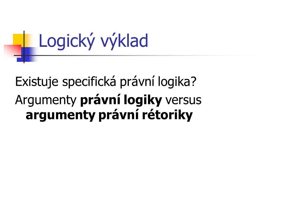 Logický výklad Existuje specifická právní logika
