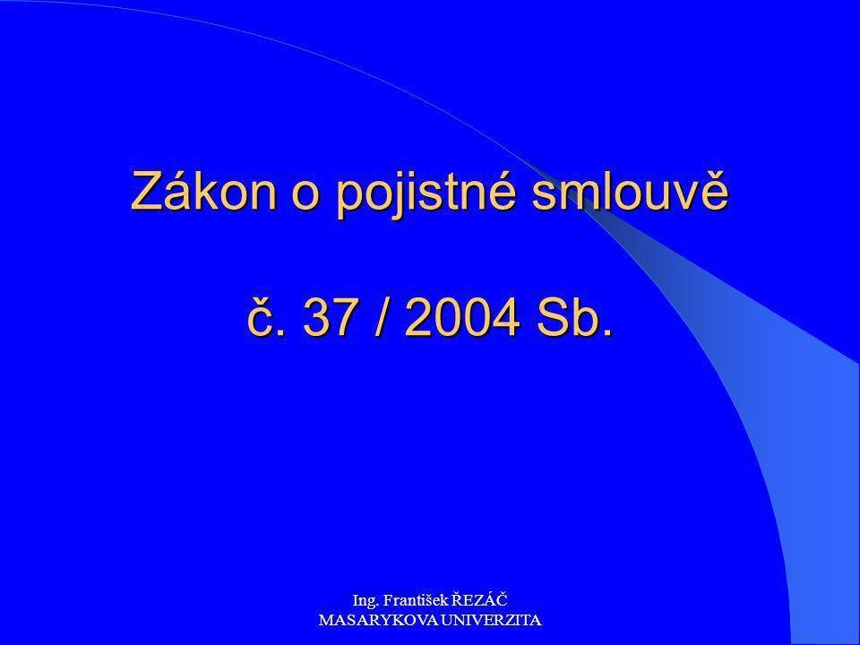 Zákon o pojistné smlouvě č. 37 / 2004 Sb.