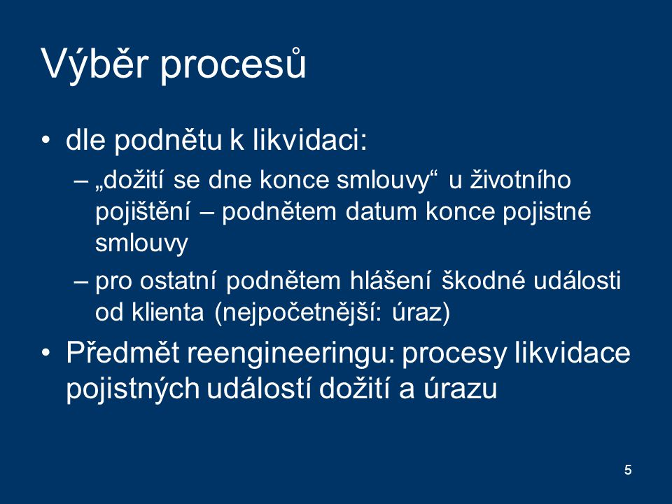 Výběr procesů dle podnětu k likvidaci: