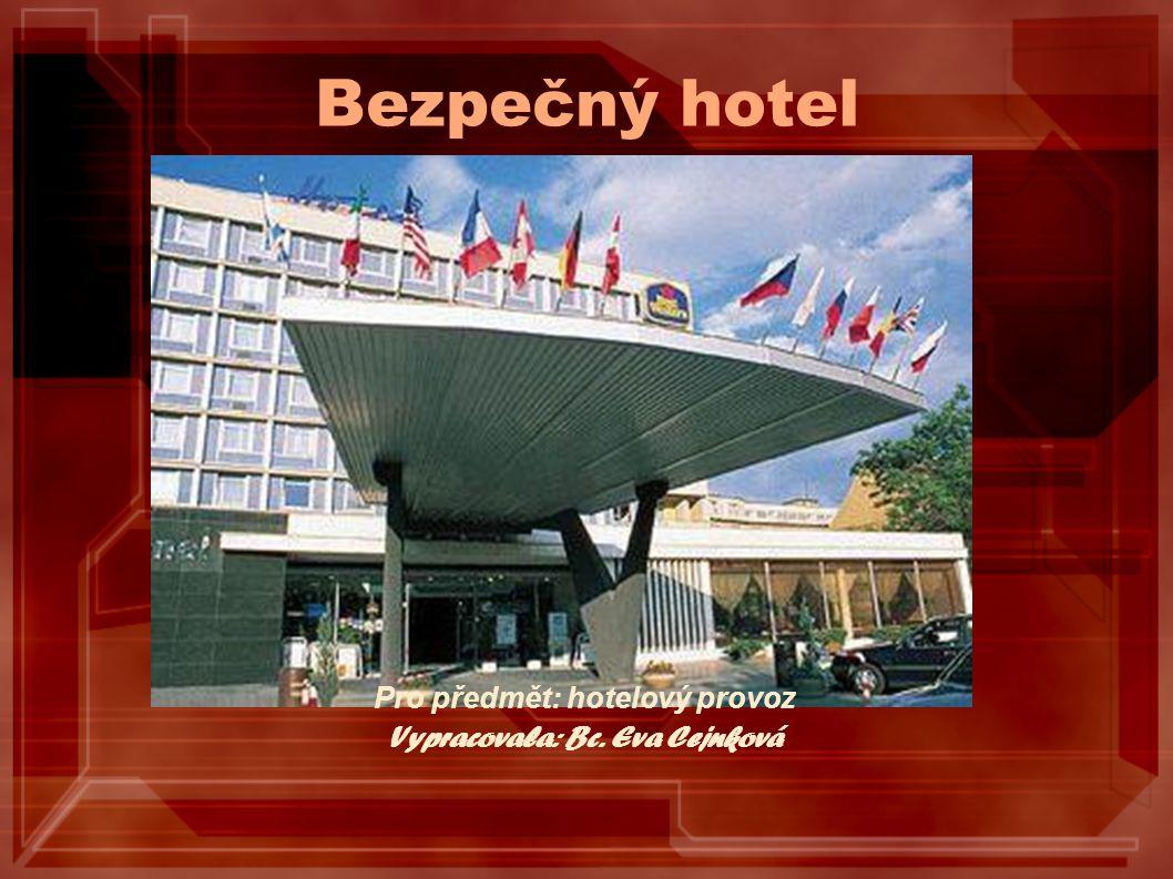 Pro předmět: hotelový provoz Vypracovala: Bc. Eva Cejnková
