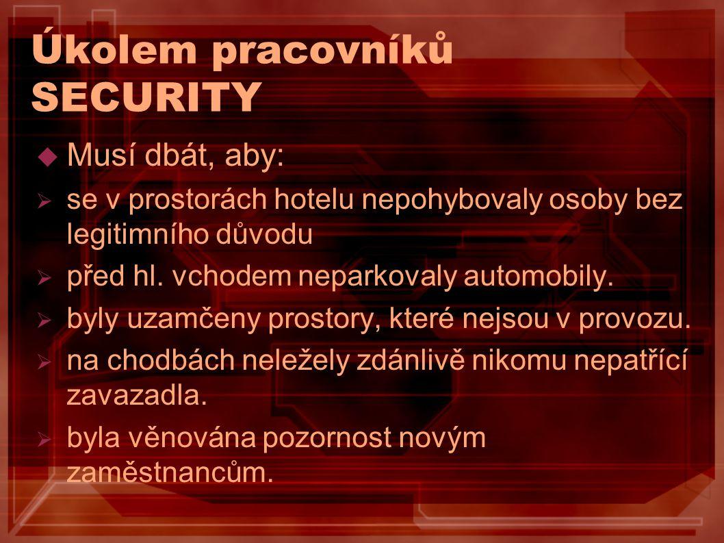 Úkolem pracovníků SECURITY