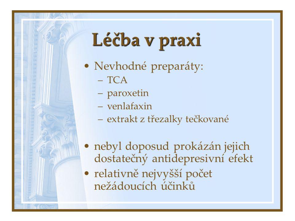 Léčba v praxi Nevhodné preparáty: