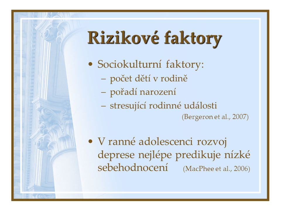 Rizikové faktory Sociokulturní faktory: