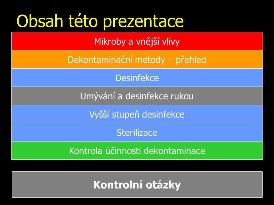 Obsah této prezentace Kontrolní otázky Mikroby a vnější vlivy
