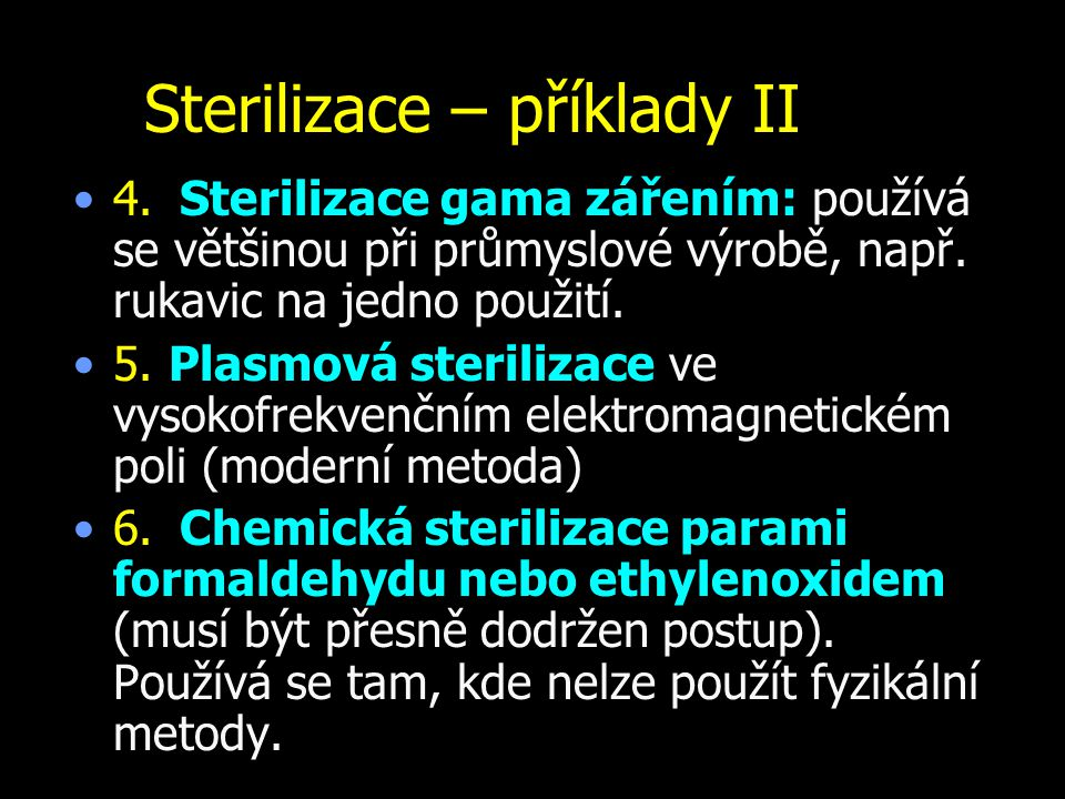 Sterilizace – příklady II