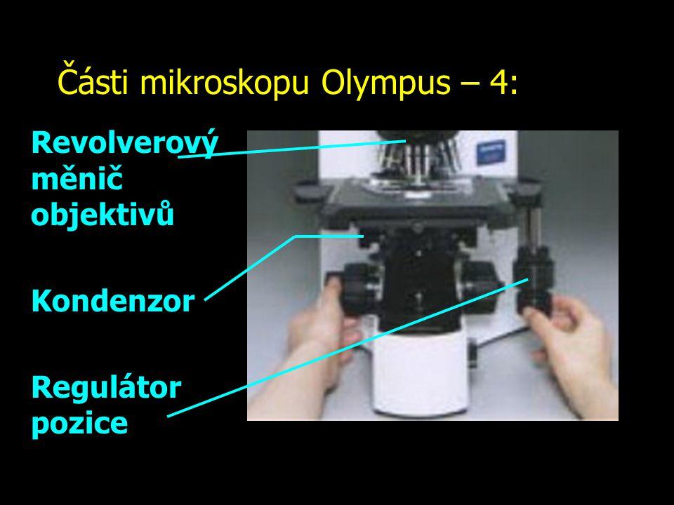 Části mikroskopu Olympus – 4: