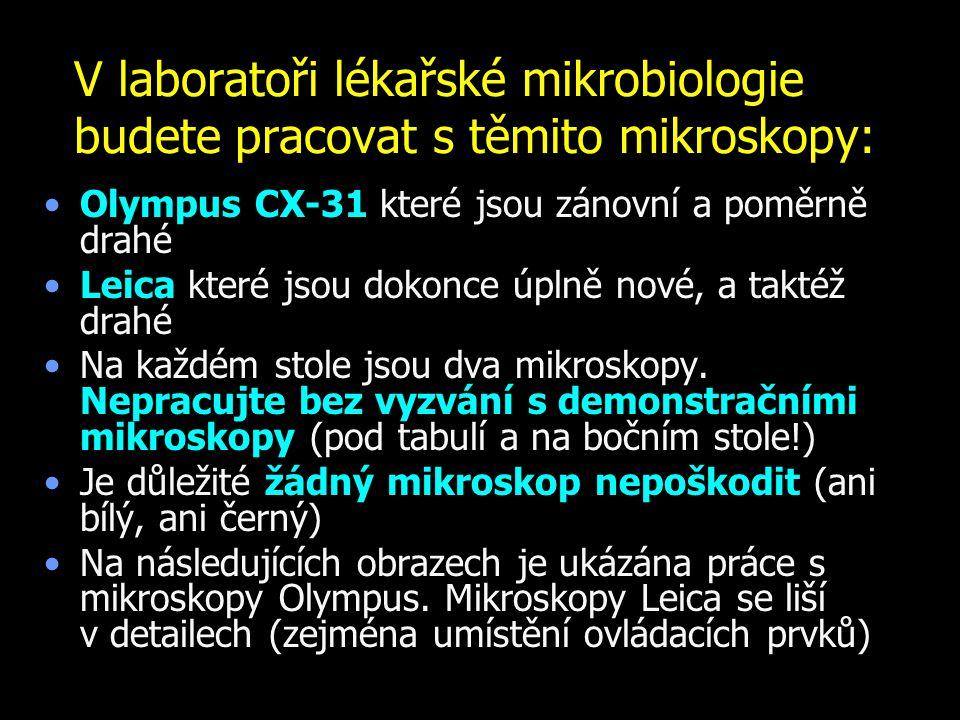 V laboratoři lékařské mikrobiologie budete pracovat s těmito mikroskopy:
