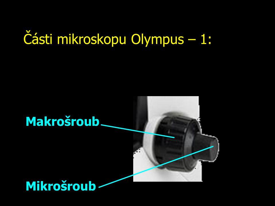 Části mikroskopu Olympus – 1: