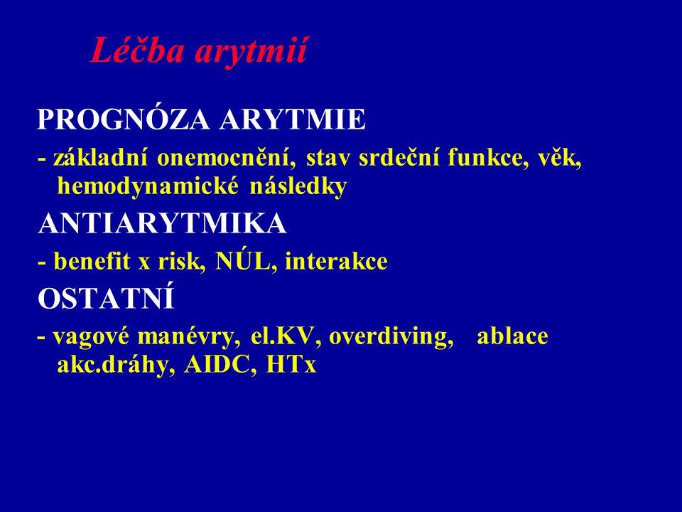 Léčba arytmií PROGNÓZA ARYTMIE. - základní onemocnění, stav srdeční funkce, věk, hemodynamické následky.
