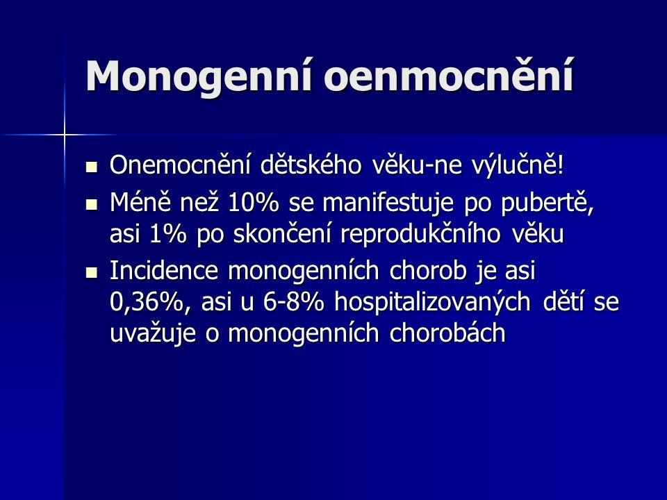 Monogenní oenmocnění Onemocnění dětského věku-ne výlučně!