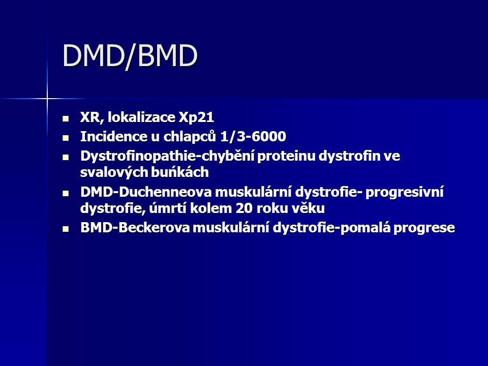 DMD/BMD XR, lokalizace Xp21 Incidence u chlapců 1/3-6000