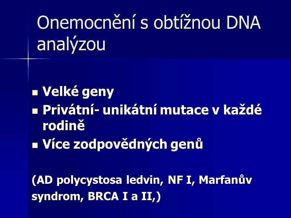 Onemocnění s obtížnou DNA analýzou