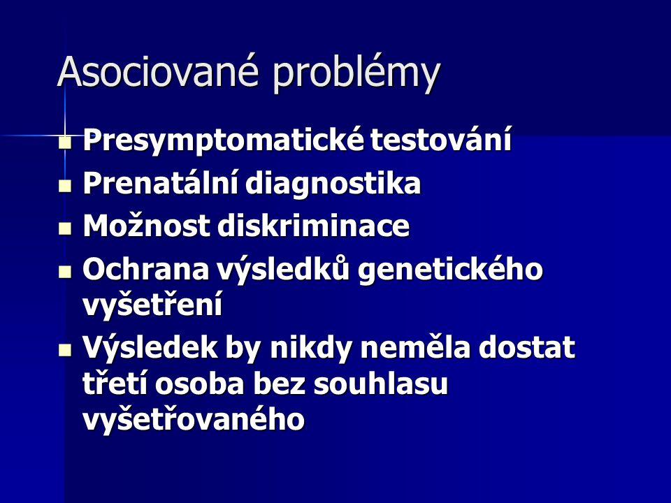 Asociované problémy Presymptomatické testování Prenatální diagnostika
