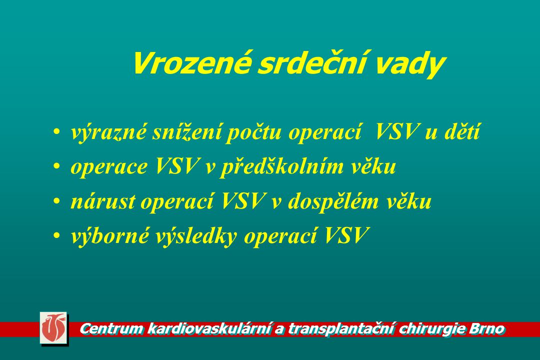 Vrozené srdeční vady výrazné snížení počtu operací VSV u dětí
