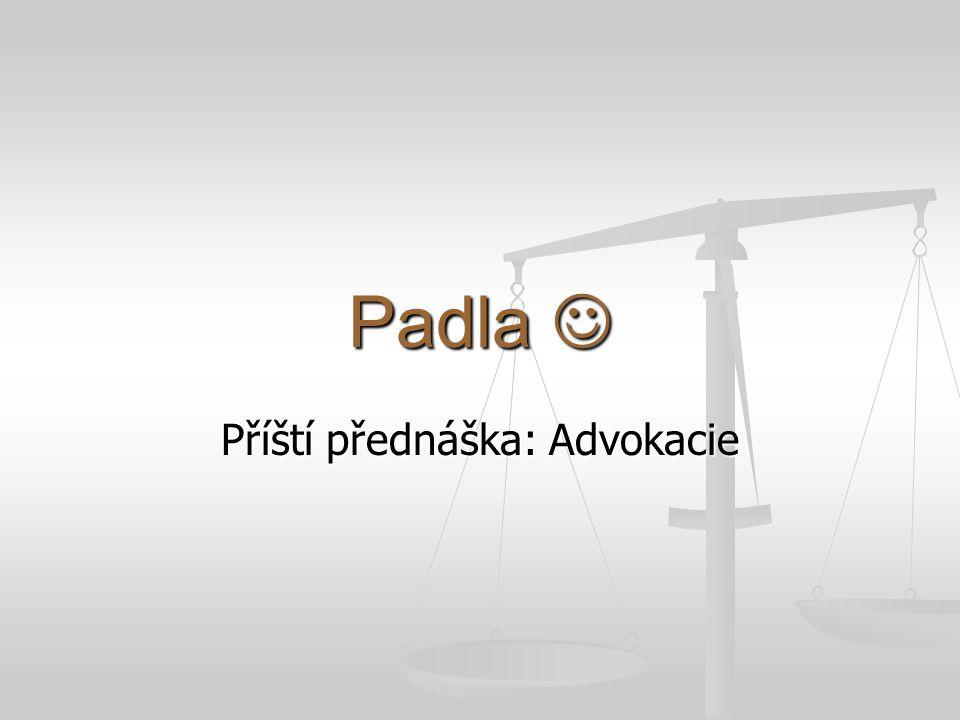 Příští přednáška: Advokacie