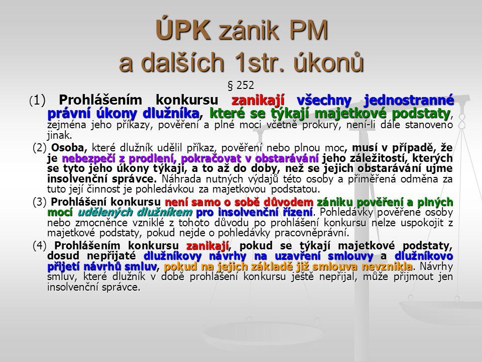 ÚPK zánik PM a dalších 1str. úkonů