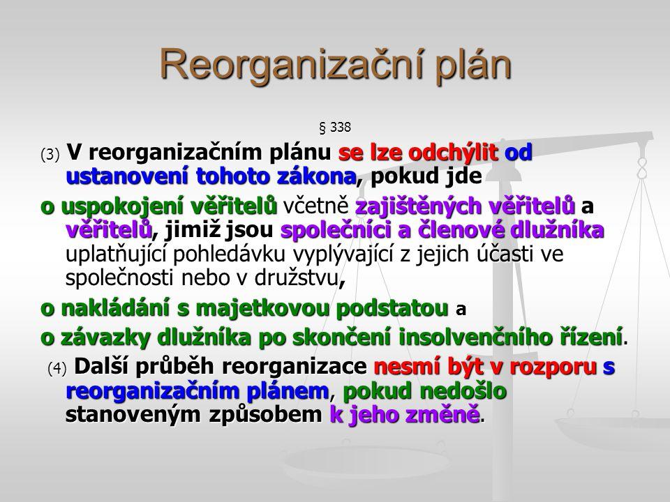 Reorganizační plán § 338. (3) V reorganizačním plánu se lze odchýlit od ustanovení tohoto zákona, pokud jde.