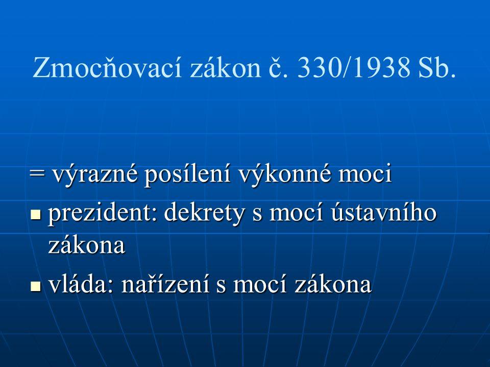 Zmocňovací zákon č. 330/1938 Sb. = výrazné posílení výkonné moci